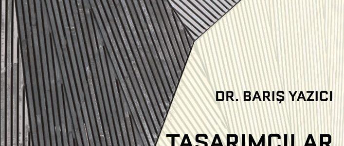 Güncelleme: Dr. Barış Yazıcı – Tasarımcılar için Malzeme Semineri