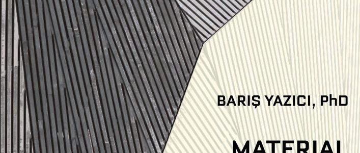 Update: Barış Yazıcı, PhD – Material for Designers Seminar